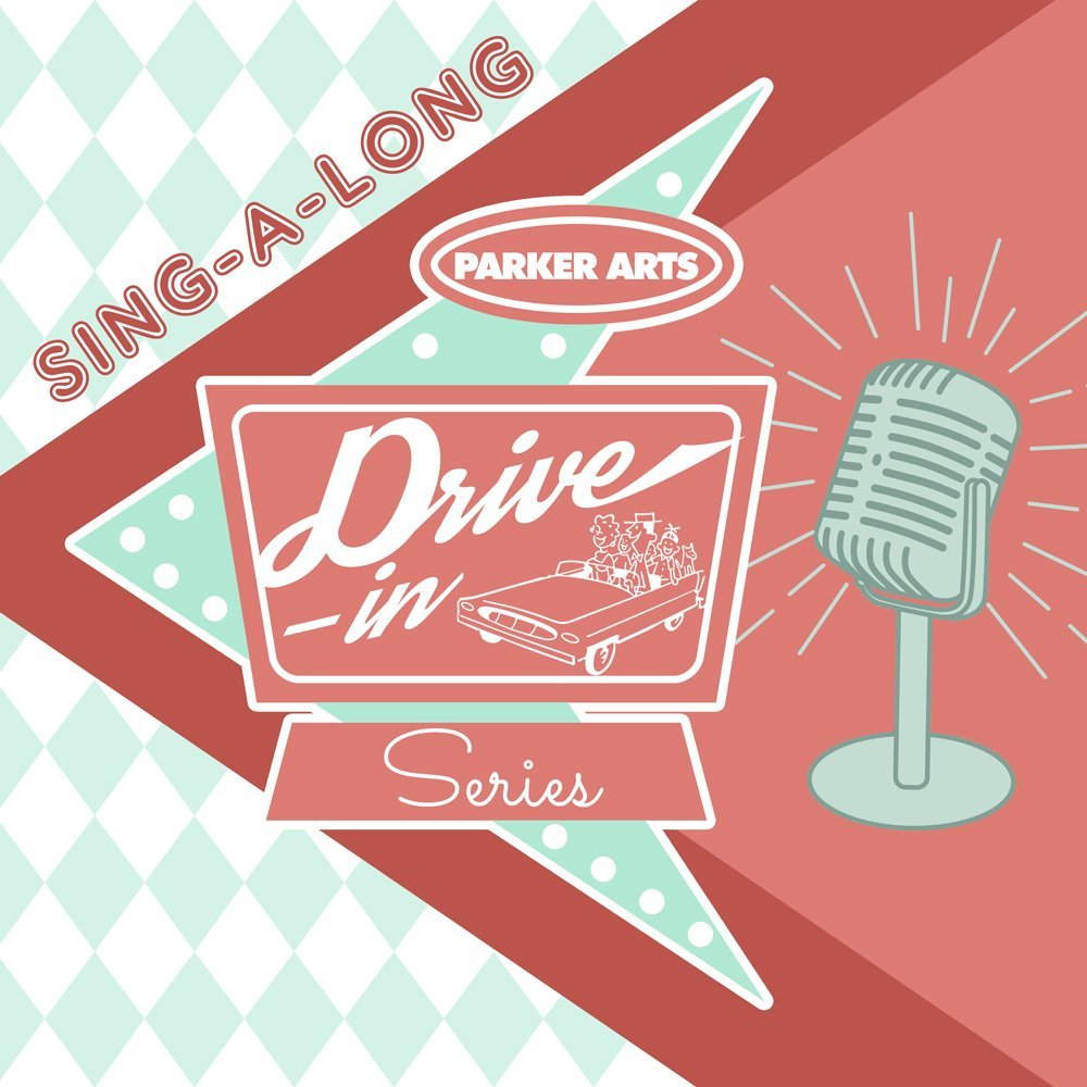 Parker Arts Drive In Series Sing-a-Long